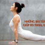 Những bài tập yoga giảm cân giúp eo thon, da xinh, dáng đẹp