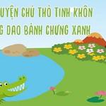 Câu Chuyện Chú Thỏ Tinh Khôn_Đồng Dao Bánh Chưng Xanh