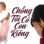 Cử sổ tình yêu ngày 8/8: Làm gì khi chồng thú nhận có con ở bên ngoài