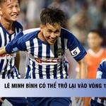 Lê Minh Bình đã có thể trở lại vòng 11 V.League 2
