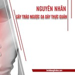Nguyên nhân và cách điều trị bệnh trào ngược dạ dày thực quản