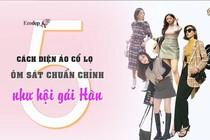 5 cách diện áo cổ lọ ôm sát chuẩn chỉnh như hội gái Hàn
